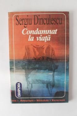 Sergiu Dinculescu - Condamnat la viata