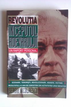 Sergiu Nicolaescu - Revolutia. Inceputul adevarului (cu autograf)