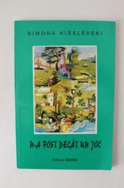Simona Kiselevski - N-a fost decat un joc