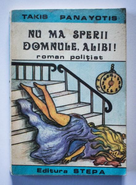 Takis Panayotis - Nu ma sperii domnule, alibi!