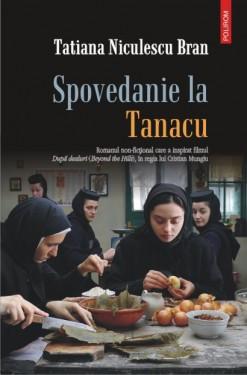 Tatiana Niculescu Bran - Spovedanie la Tanacu (cu autograf)