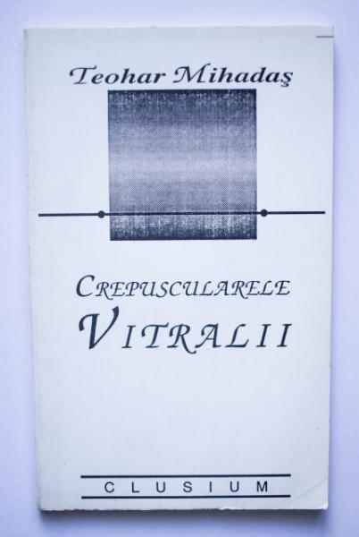 Teohar Mihadas - Crepuscularele vitralii
