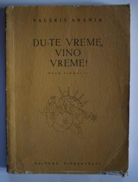 Valeriu Anania - Du-te vreme, vino vreme! (poem dramatic)