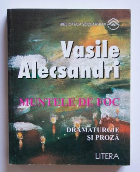 Vasile Alecsandri - Muntele de foc (dramaturgie si proza)