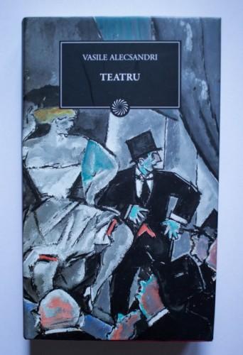 Vasile Alecsandri - Teatru (editie hardcover)