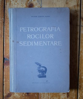 Victor Corvin Papiu - Petrografia rocilor sedimentare (editie hardcover)