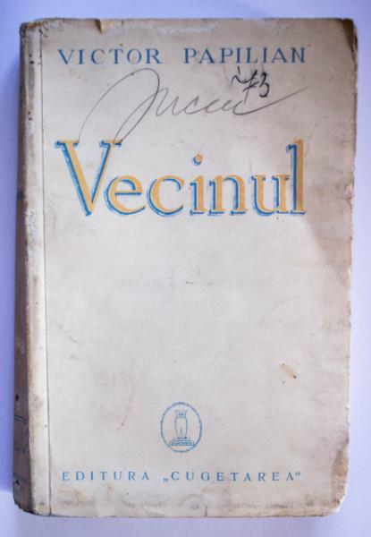 Victor Papilian - Vecinul (nuvele) (editie interbelica)
