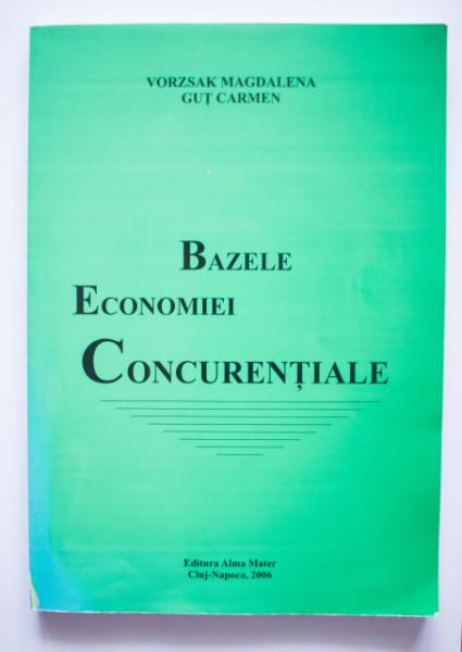 Vorzsak Magdalena, Gut Carmen - Bazele economiei concurentiale