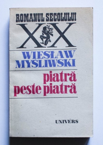 Wieslaw Mysliwski - Piatra peste piatra