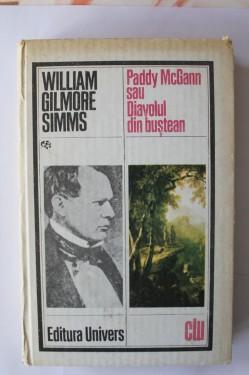 William Gilmore Simms - Paddy McGann sau Diavolul din bustean (editie hardcover)