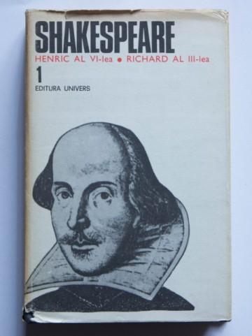 William Shakespeare - Opere 1 (Henric al VI-lea, Richard al III-lea) (editie hardcover)