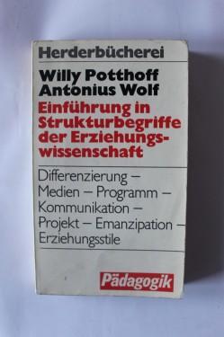 Willy Potthoff, Antonius Wolf - Einfuhrung in Strukturbegriffe der Erziehungswissenschaft (editie in limba germana)