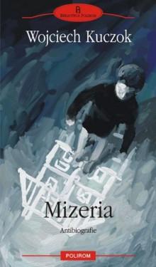 Wojciech Kuczok - Mizeria (antibiografie)