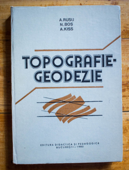 A. Rusu, N. Bos, A. Kiss - Topografie-geodezie (editie hardcover)