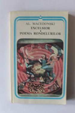 Al. Macedonski - Excelsior. Poema rondelurilor