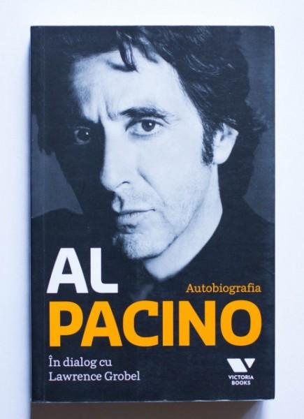 Al Pacino, Lawrence Grobel - Autobiografia Al Pacino. Al Pacino in dialog cu Lawrence Grobel