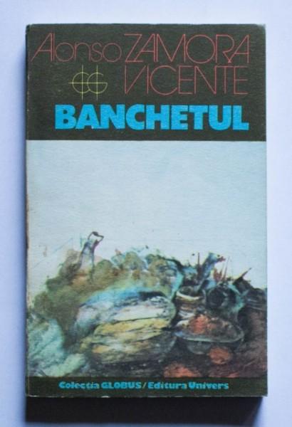 Alonso Zamora Vicente - Banchetul