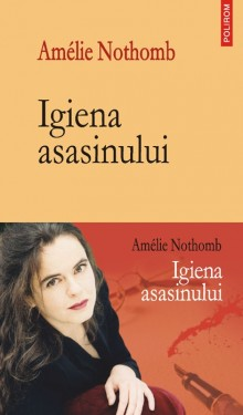Amelie Nothomb - Igiena asasinului