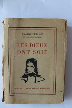 Anatole France - Les dieux ont soif (editie interbelica)