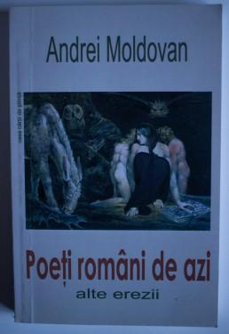 Andrei Moldovan - Poeti romani de azi (alte erezii) (cu autograf)