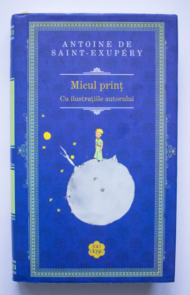Antoine de Saint-Exupery - Micul print (cu ilustratiile autorului) (editie hardcover)