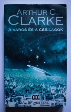 Arthur C. Clarke - A varos es a csillagok