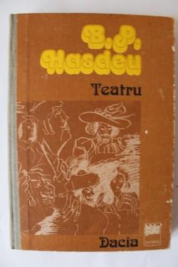 B. P. Hasdeu - Teatru (editie hardcover)