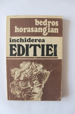 Bedros Horasangian - Inchiderea editiei