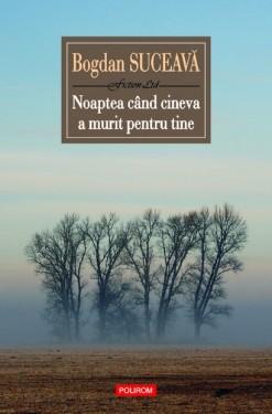 Bogdan Suceava - Noaptea cand cineva a murit pentru tine