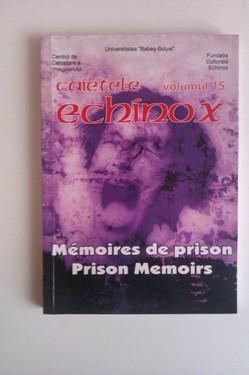 Caietele Echinox - vol. 15 - Memoires de prison. Prison Memoirs (editie bilingva, franceza-engleza)