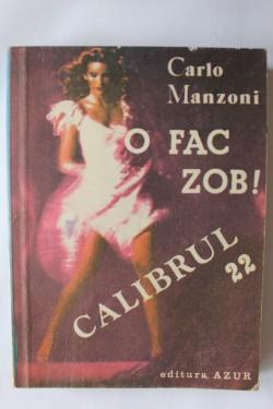 Carlo Manzoni - O fac zob. Calibrul 22