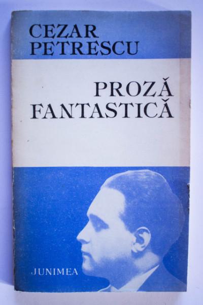 Cezar Petrescu - Proza fantastica