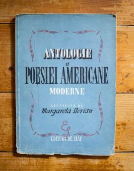 Colectiv autori - Antologie a Poesiei Americane moderne (dela Walt Whitman la contemporani) alcatuita de Margareta Sterian