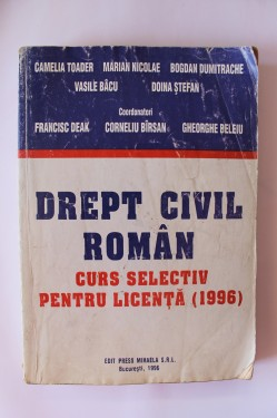 Colectiv autori - Drept civil roman. Curs selectiv pentru licenta