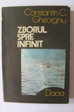 Constantin C. Gheorghiu - Zborul spre infinit. Pagini din istoria astronauticiii