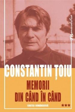 Constantin Toiu - Memorii din cand in cand