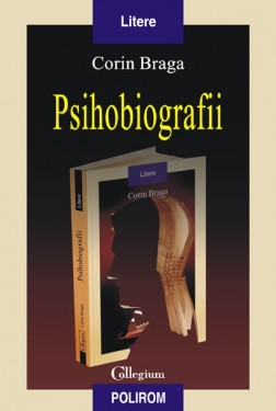 Corin Braga - Psihobiografii