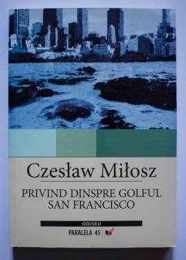 Czeslaw Milosz - Privind dinspre Golful San Francisco