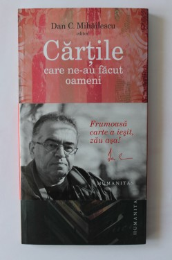 Dan C. Mihailescu - Cartile care ne-au facut oameni (cu autograf)