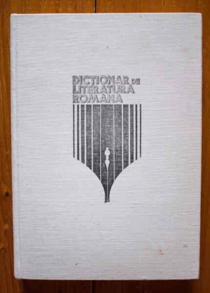 Dim. Pacurariu (coord.) - Dictionar de literatura romana. Scriitori, reviste, curente (editie hardcover)