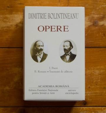 Dimitrie Bolintineanu - Opere I-II (I. Poezii, II. Romane. Insemnari de calatorie), (2 vol., editie hardcover)