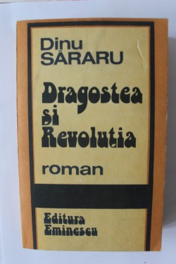 Dinu Sararu - Dragostea si Revolutia