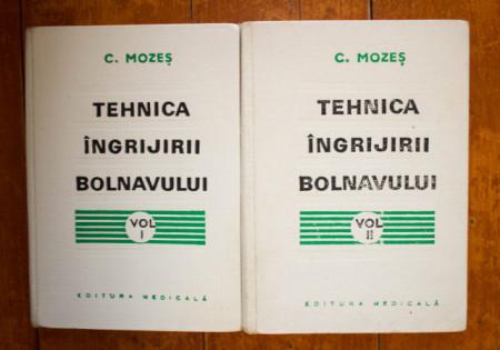 Dr. Carol Mozes - Tehnica ingrijirii bolnavului (2 vol., editie hardcover)