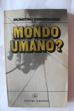 Dumitru Constantin - Mondo Umano?