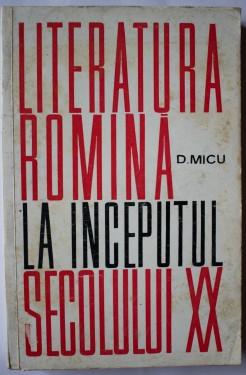 Dumitru Micu - Literatura romana la inceputul secolului XX