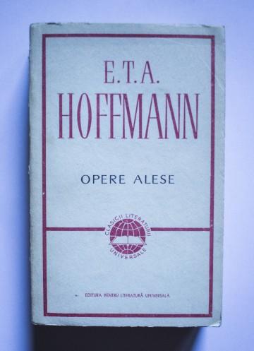 E.T.A. Hoffmann - Opere alese