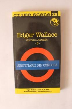 Edgar Wallace - Justitiatii din Cordoba