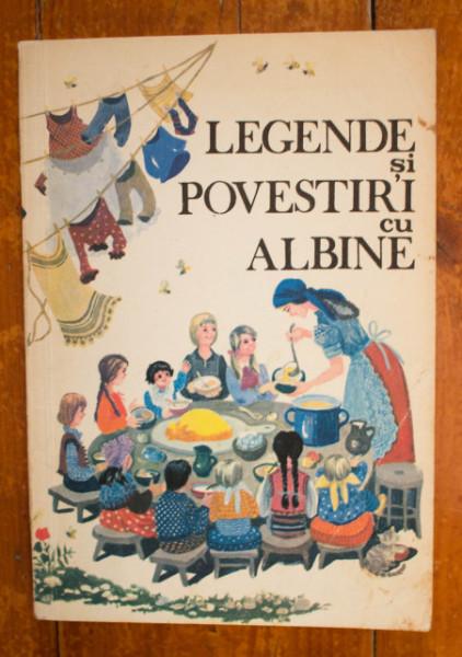 Elidia Agrigoroaiei, Sorin Bodolea, Eugen Agrigoroaiei - Legende si povestiri cu albine
