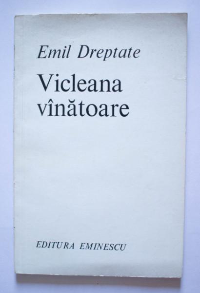 Emil Dreptate - Vicleana vanatoare (volum de debut, cu autograf)