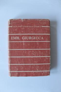 Emil Giurgiuca - Poeme. Cele mai frumoase poezii (editie hardcover)
